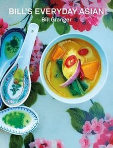 Bill's Everyday Asian by Bill Granger | Buy Online at the Asian Cookshop