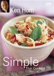 Simple Thai Cookery by Ken Hom | Buy Online at the Asian Cookshop