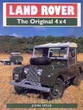 Land Rover - The Original 4X4 by John Tipler